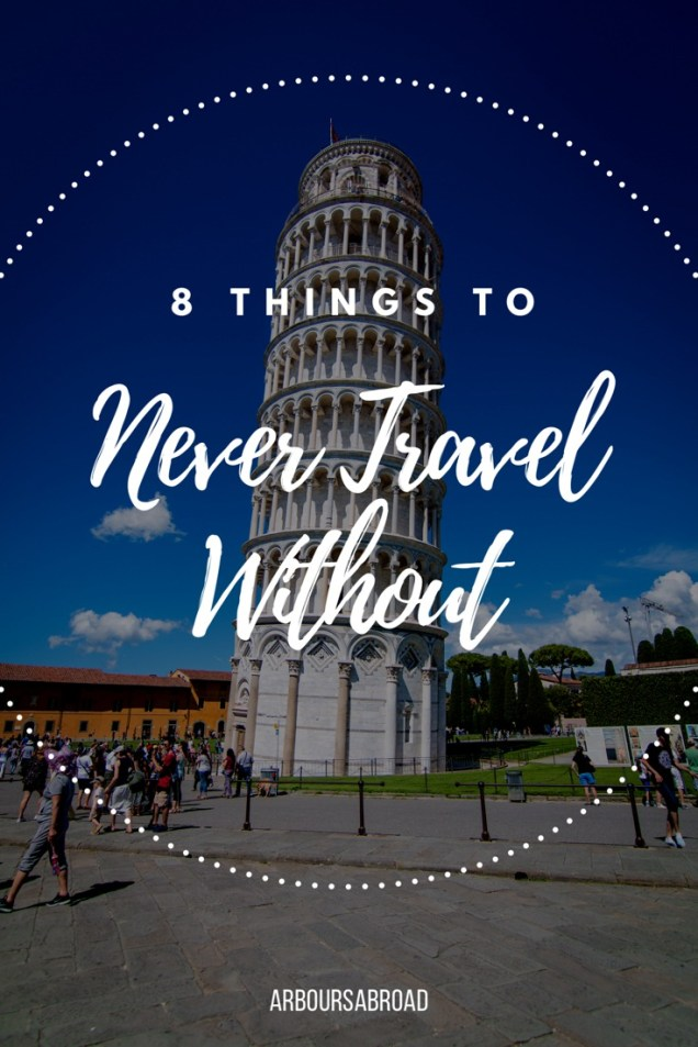 things you can't travel without, travel essentials, arboursabroad, travel blog