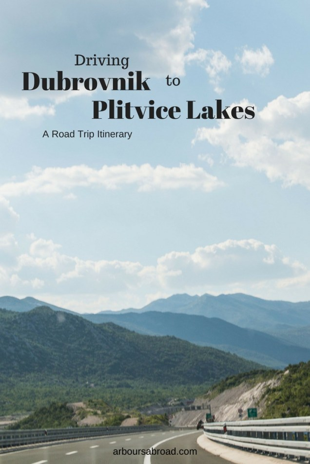 Croatia Road Trip, Driving Dubrovnik to Plitvice Lakes, ArboursAbroad, travel advice