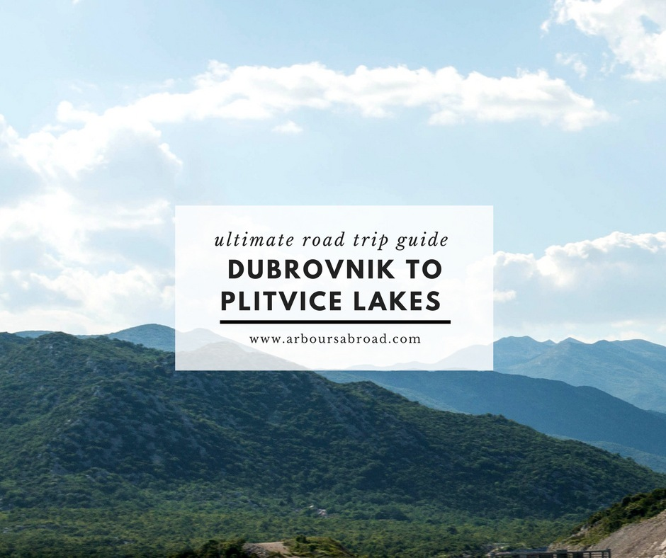 roadtrip, Croatia, Dubrovnik to Plitvice Lakes, arboursabroad, travel guide