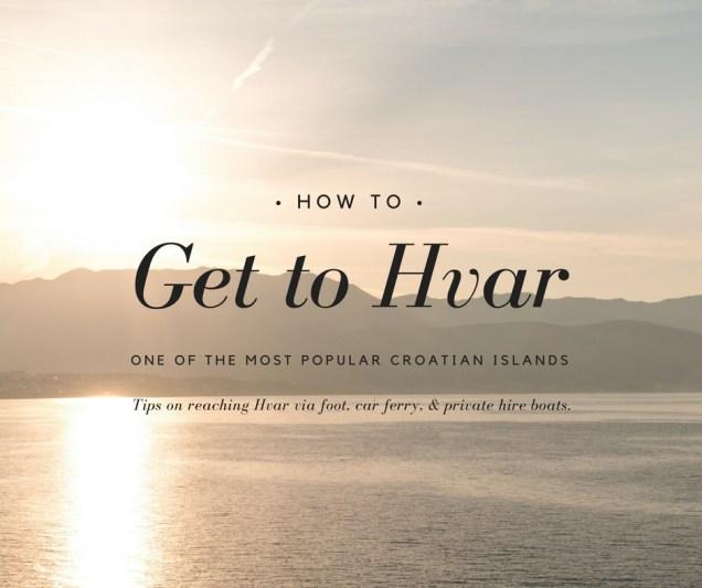 how to get to hvar, hvar sunrise, hvar, split, croatia, hvar ferry, travel advice, arboursabroad