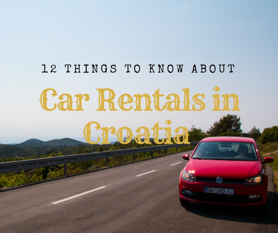 12 Things to Know About Renting a Car in Croatia