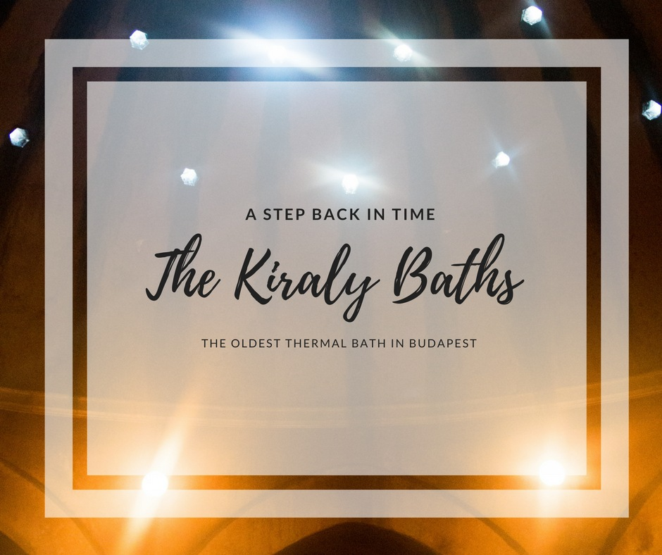 Budapest's Oldest Thermal Bath | Kiraly Baths a Thermal Bath Full of History Instead of Tourists