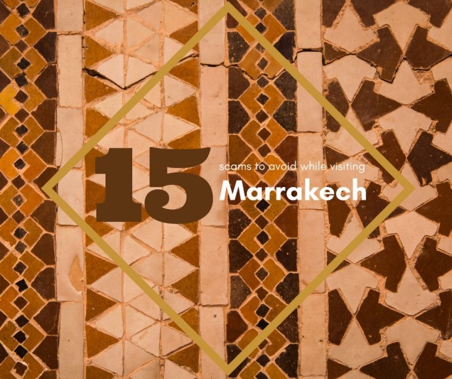 scams in Marrakech, Morocco, How to Avoid the scams in Marrakech, arboursabroad