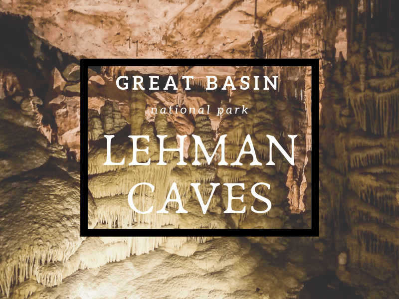 great basin national park, lehman caves, cave tours near las vegas, nevada, arboursabroad