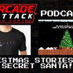 Arcade Attack Podcast – December (4 of 4) 2017