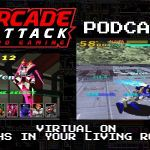 Arcade Attack Podcast – August (3 of 4) 2018