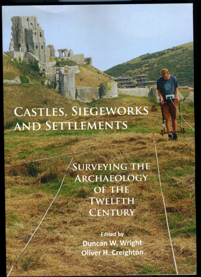 Review - Castles, Siegeworks and Settlements: Surveying the Archaeology of the Twelfth Century