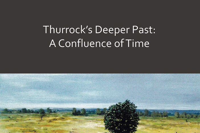 Review – Thurrock's Deeper Past: a confluence of time