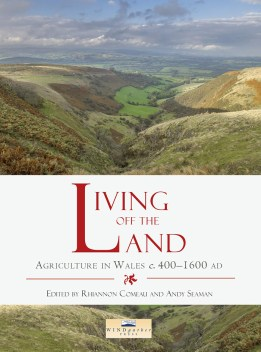 Review – Living off the Land: agriculture in Wales c.400-1600 AD