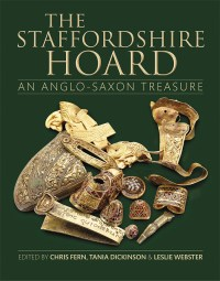Front cover of the book 'The Staffordshire Hoard: An Anglo-Saxon Treasure'