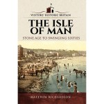 Review – The Isle of Man: Stone Age to Swinging Sixties