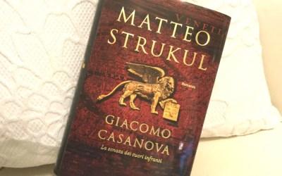 Giacomo Casanova, il seduttore romantico di Matteo Strukul