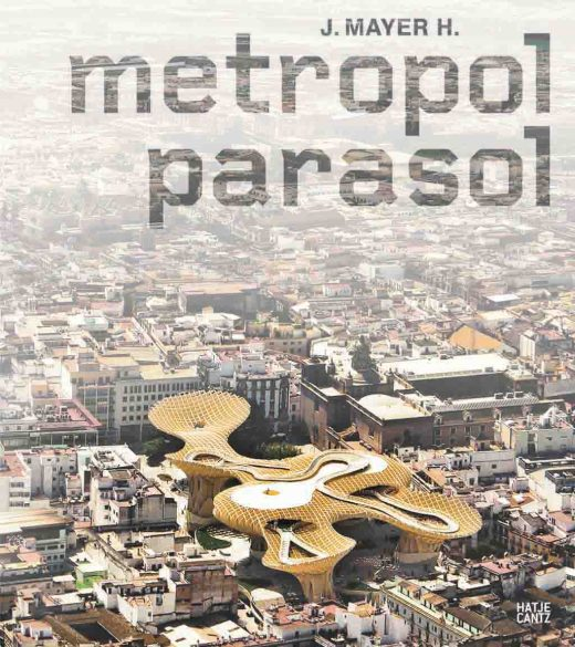 Book Release - Metropol Parasol