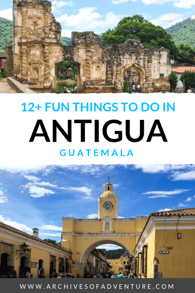 Looking for places to travel in Guatemala? You must visit Antigua, Guatemala! This post has 12+ ideas for things to do in Antigua, Guatemala, plus a brief introduction to the city and some Antigua, Guatemala travel safety tips! #Guatemala #GuatemalaTravel #AntiguaGuatemala #CentralAmericaTravel #CentralAmerica #Antigua