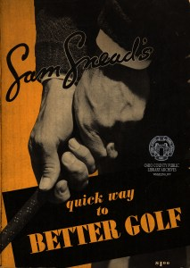 Sam Snead published this instructional guide in 1938, the same year he won at Cedar Rocks.