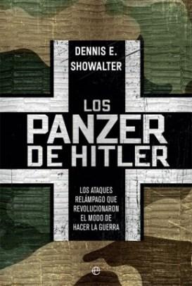 Reseñamos «Los panzer de Hitler» de Dennis E. Showalter