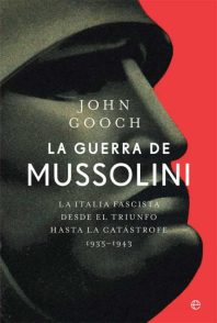 Reseñamos «La guerra de Mussolini» de John Gooch