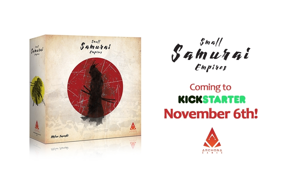 Small Samurai Empires – Coming to Kickstarter on November 6th!
