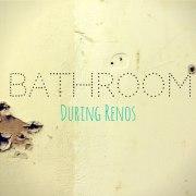 Bathroom 'During' Renos