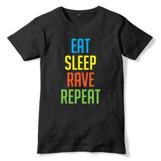 Eat Sleep Rave Repeat T-Shirt Men Women Tee by Ardamus.com Merchandise