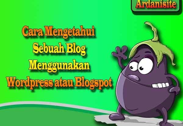 cara mengetahui blog dibuat mengguakan wordpress atau blogspot