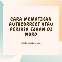 cara mematikan autocorrect word