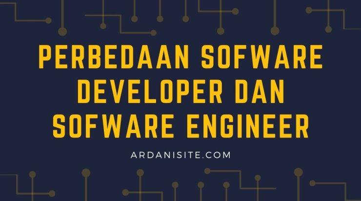 Perbedaan Sofware Developer dan Sofware Engineer