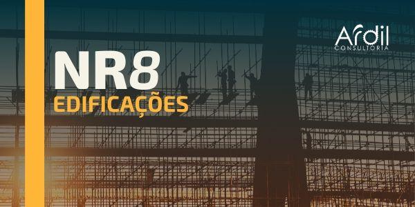 NR 8 – Principais pontos a serem observados na segurança das edificações