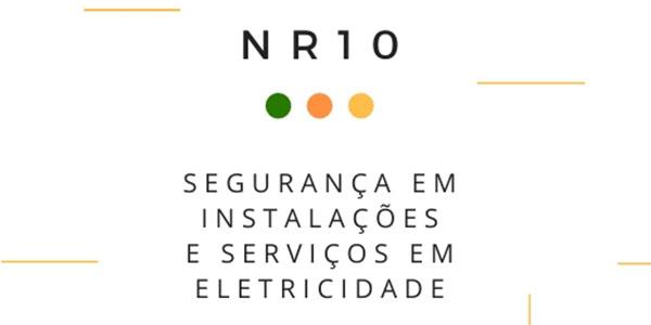 NR10 – NR 10 – SEGURANÇA EM INSTALAÇÕES E SERVIÇOS EM ELETRICIDADE