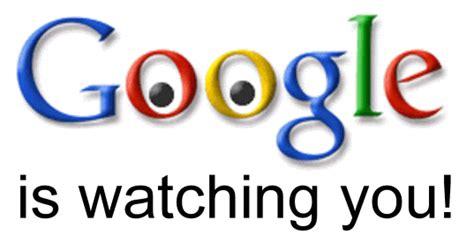 Google its' watching you