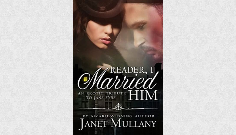 Reader, I Married Him by Janet Mullany (2010)