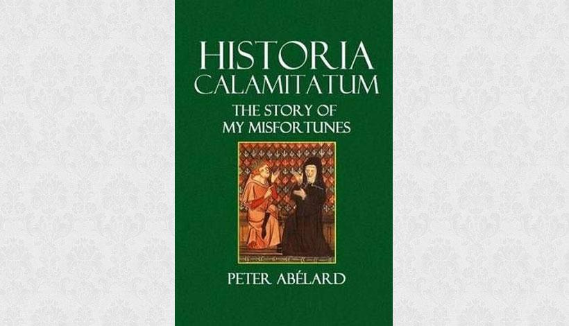 Historia Calamitatum by Peter Abélard (1132?)