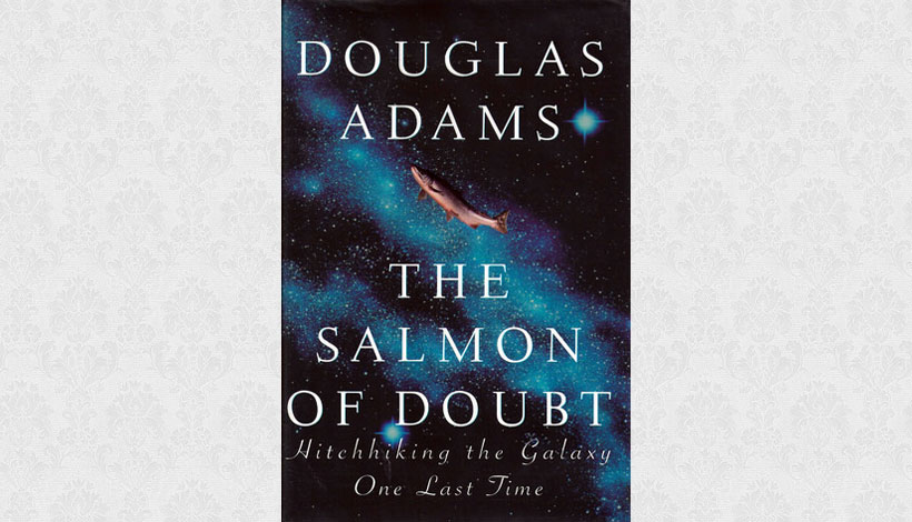 The Salmon of Doubt by Douglas Adams (2002)
