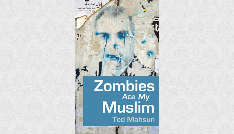 Zombies Ate My Muslim by Ted Mahsun (2011)