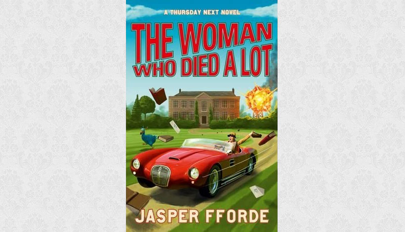 The Woman Who Died a Lot by Jasper Fforde (2012)