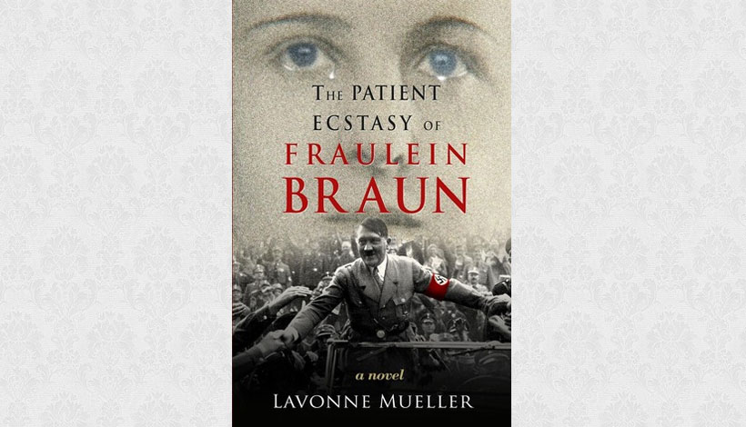 The Patient Ecstasy of Fraulain Braun by Lavonne Mueller (2013)