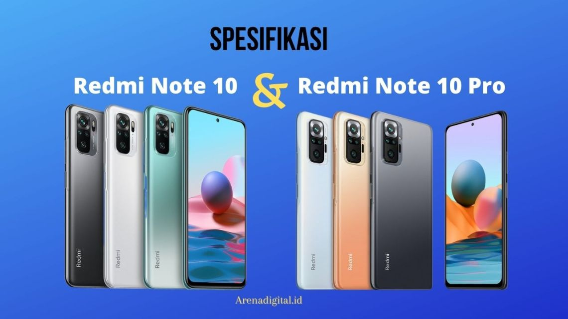 Spesifikasi Xiaomi Redmi Note 10 10 Pro Beserta Harganya Arenadigital Id