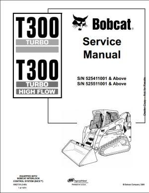 Bobcat T300 Turbo High Flow Track Loader Service Repair Workshop Manual 525411001525511001   A