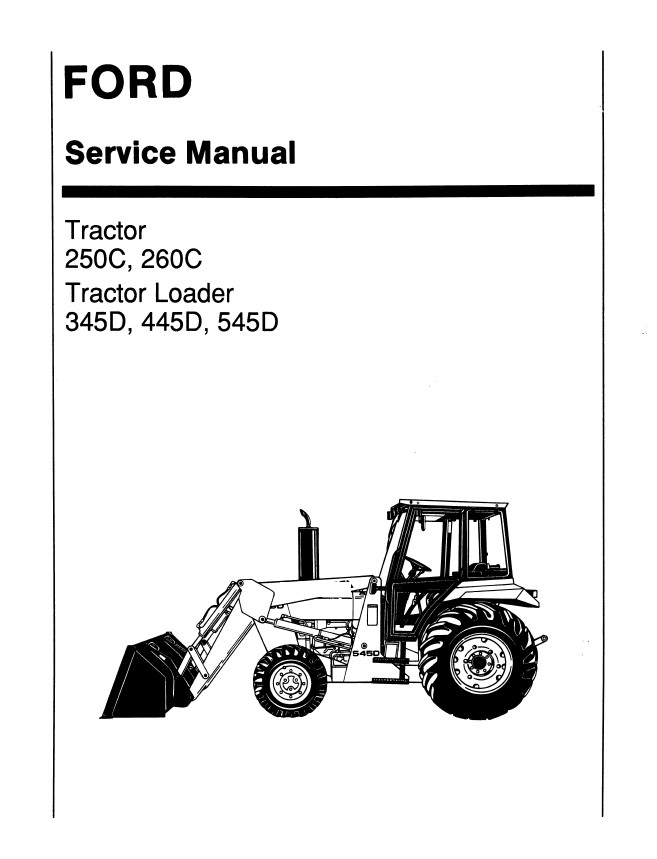 New Holland Ford 250C/260C/345D/445D/545D Tractor Service