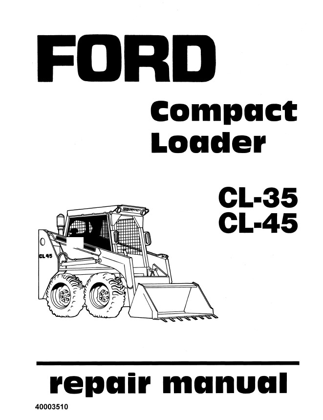New Holland Ford CL-35/CL-45 Compact Loader Service Repair