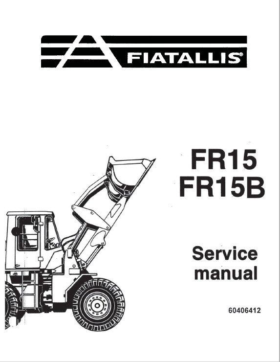 Fiatallis FR15/FR15B Wheel Loader Service Repair Manual