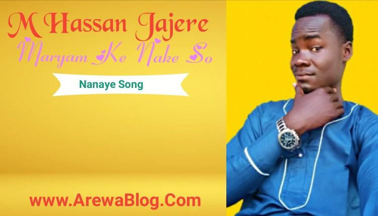 [Music] M Hassan Jajere -Maryama Ke Nake So