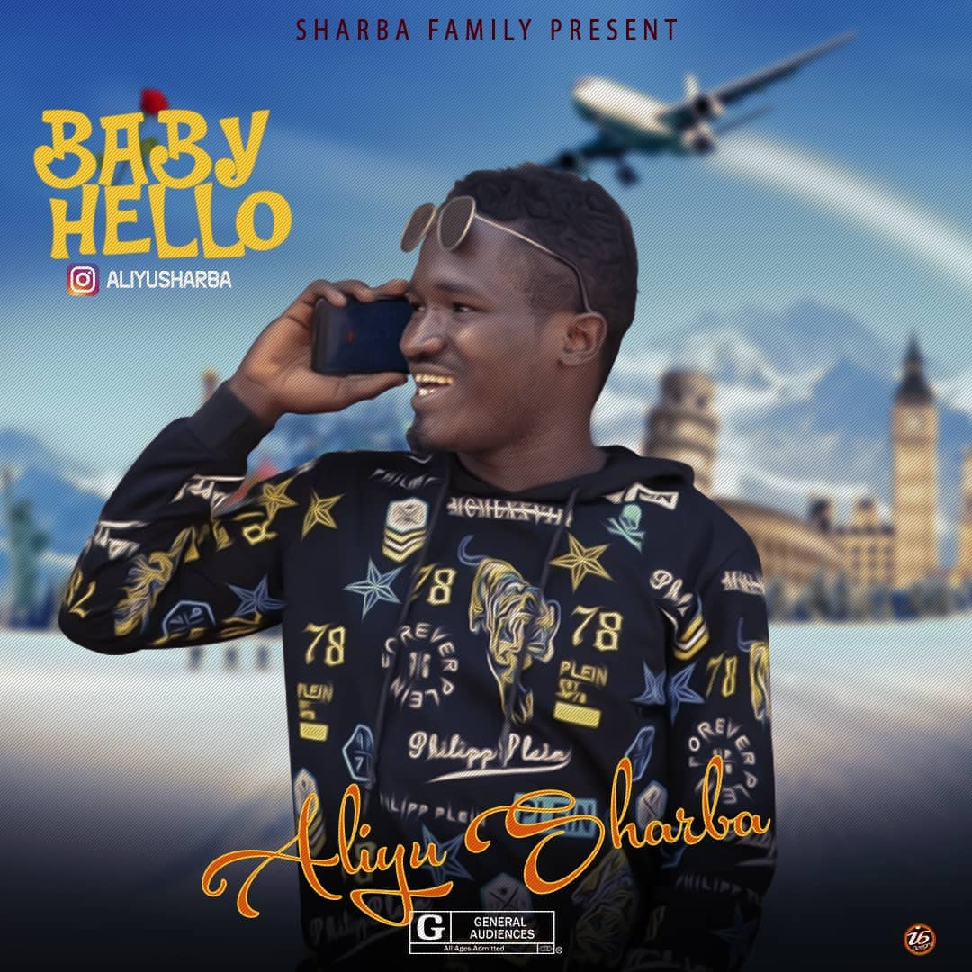 Latest Music: Aliyu Sharba -Baby Hello (Audio)