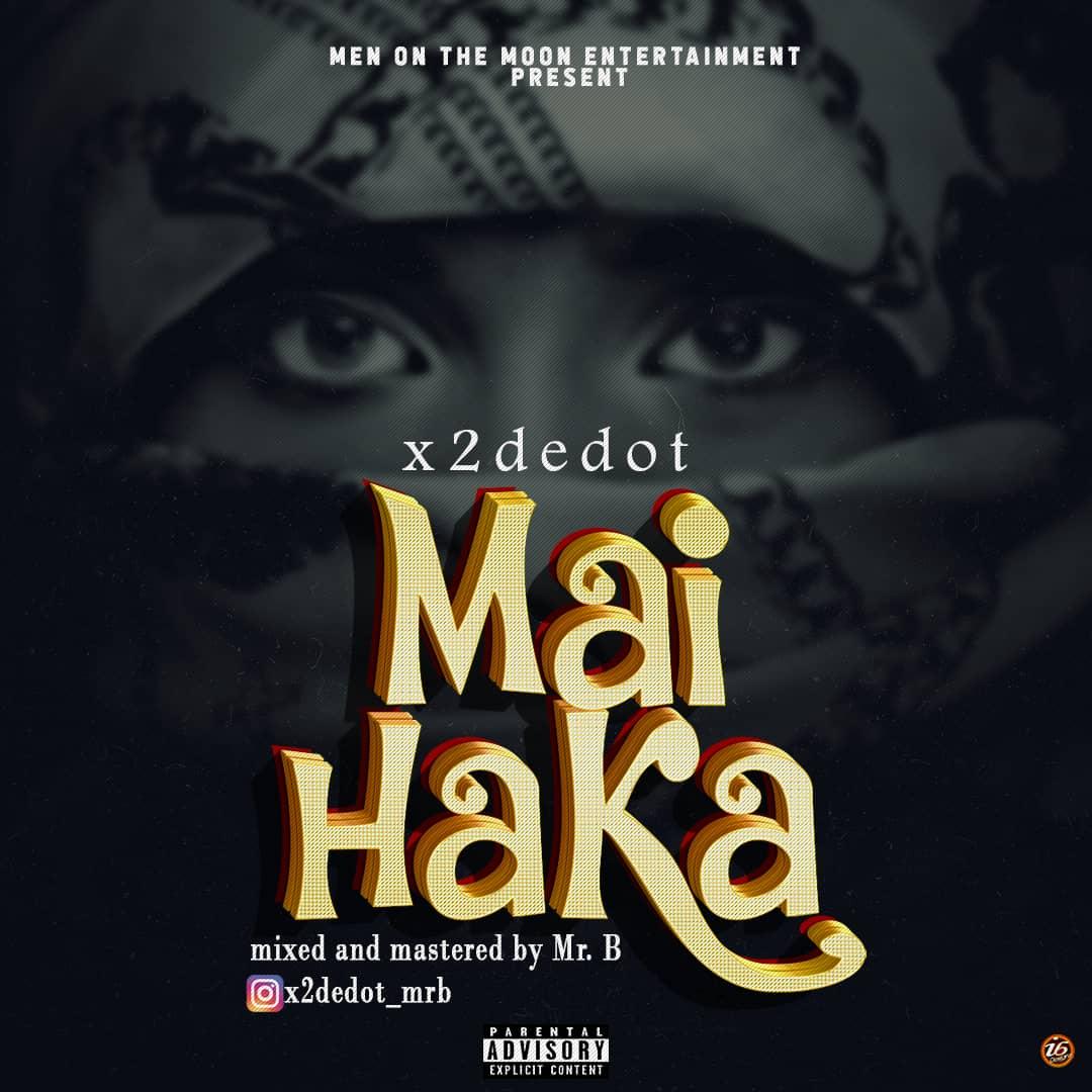 Music: X2dedot -Mai Haka (Audio)