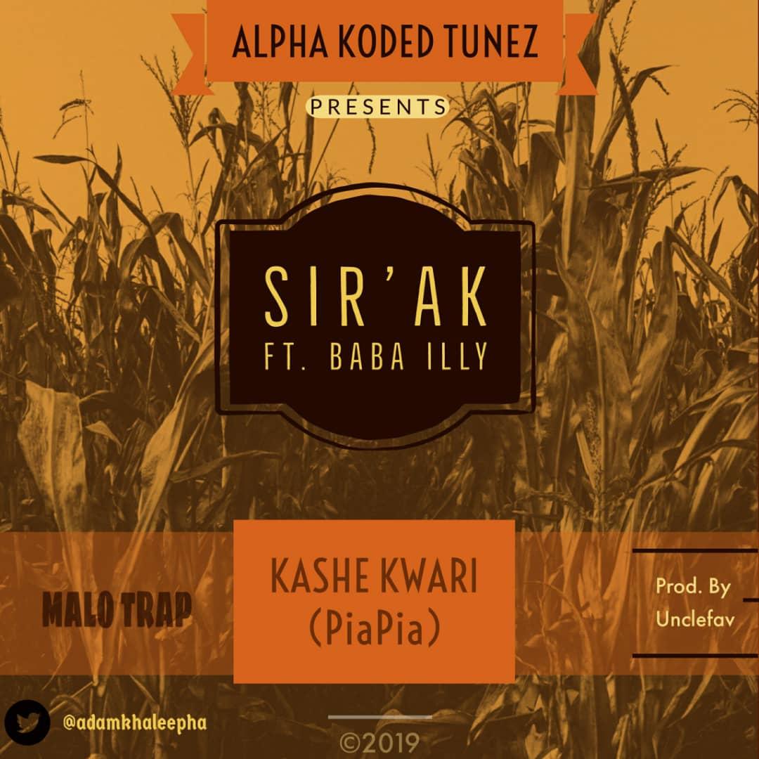 Music: Sir`AK Ft Baba ILLy -Kashe Kwari (Piya-Piya)
