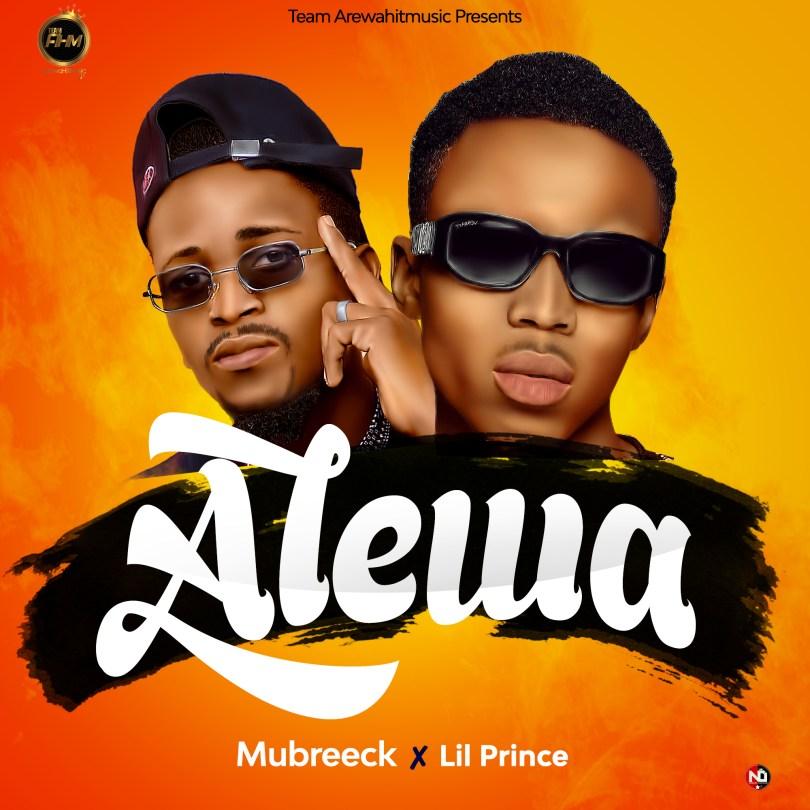MUSIC: Mubreeck x Lil Prince - Alewa