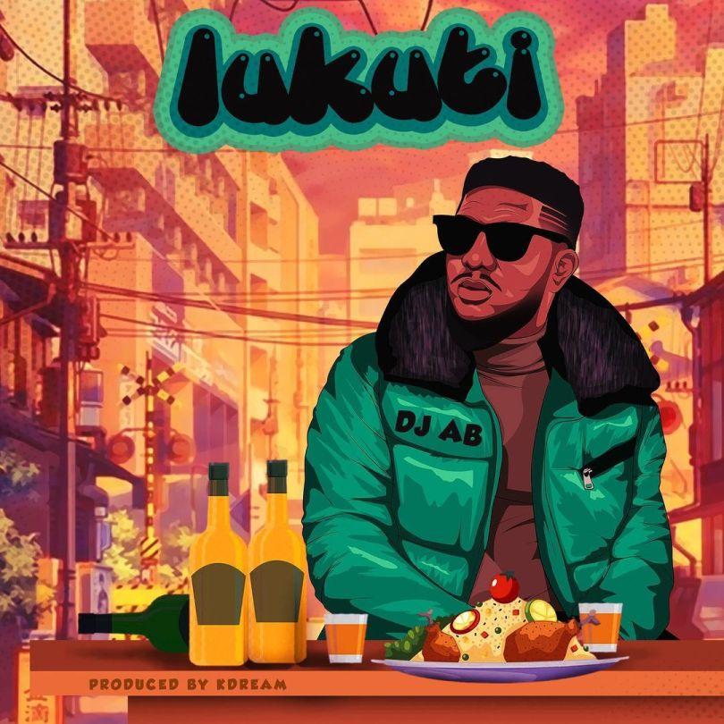MUSIC: Dj AB – Lukuti (Prod By. Kdreamkillit)