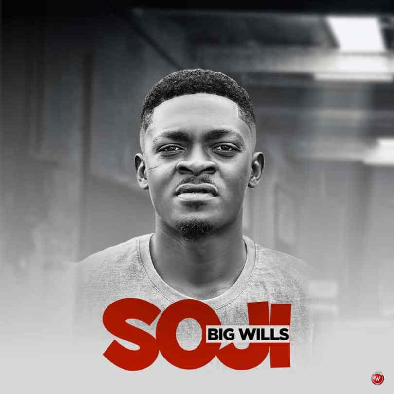 MUSIC: Big Wills - Soji
