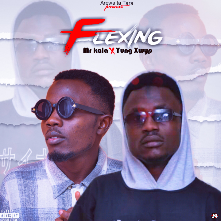 MUSIC: Mr Kala x Yung Xwyp - Flexing