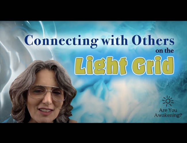 Video: Connecting with Others on the Light Grid